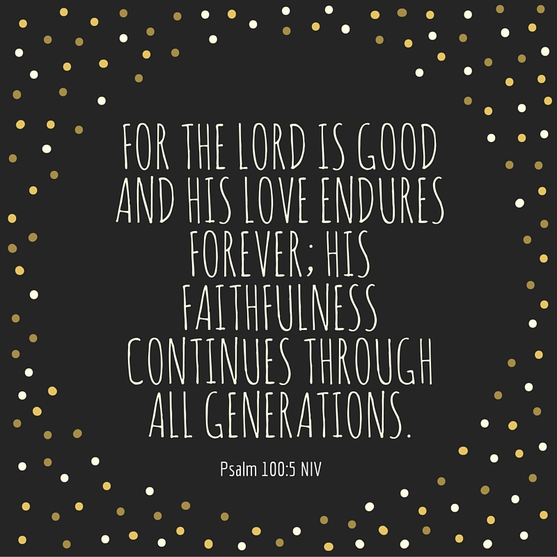 Psalm 105.5 love endures forever (Happy Teachers Month!)